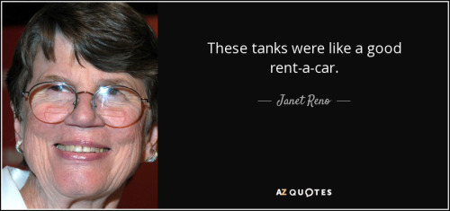 quote-these-tanks-were-like-a-good-rent-a-car-janet-reno-93-86-47
