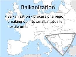 Playing at Balkanization