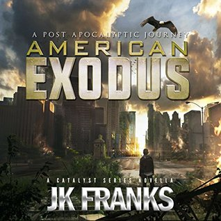 American Exodus: A Post Apocalyptic Journey (Catalyst)